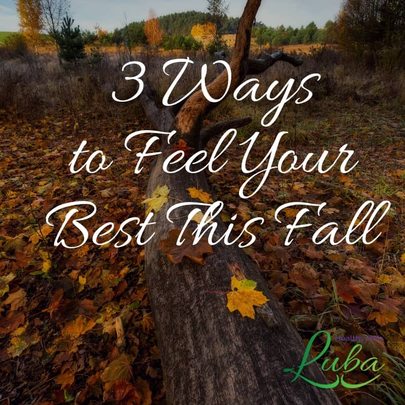3 ways to feel your best this fall #immunity #fluseason #naturalremedies #healthyliving