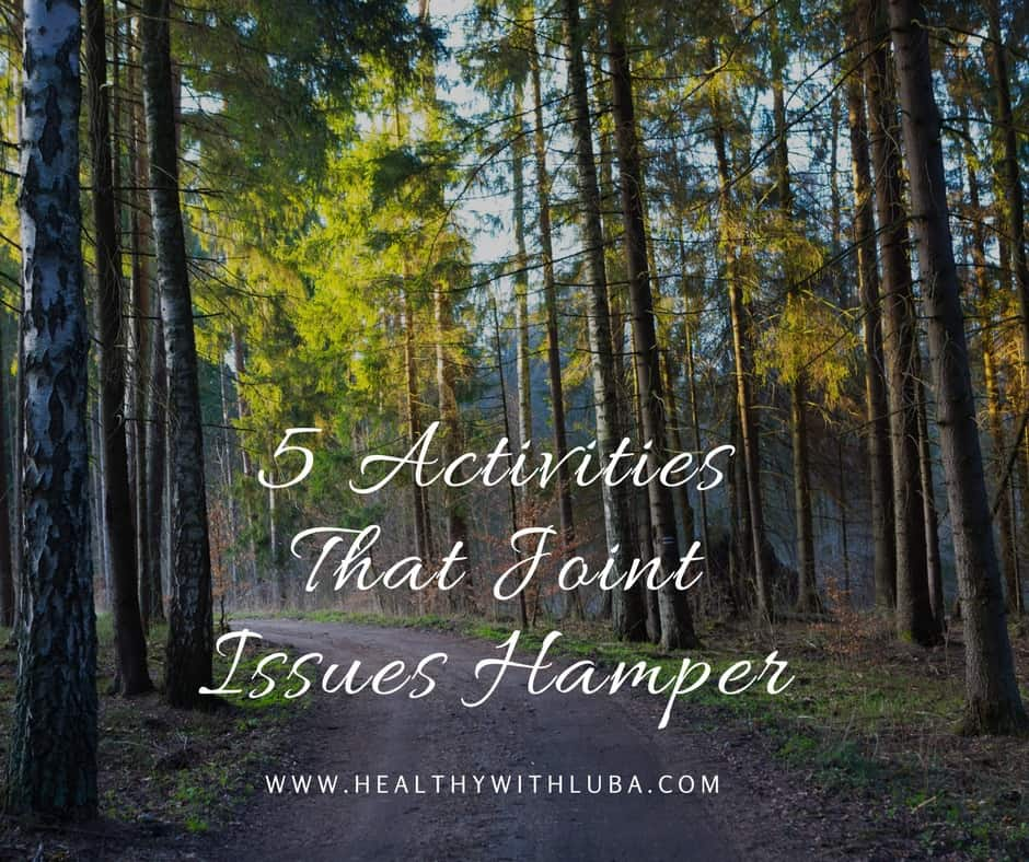5 Activities That Joint Issues Hamper