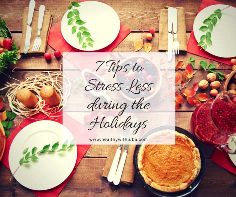 7 Tips to Stress Less during the Holidays