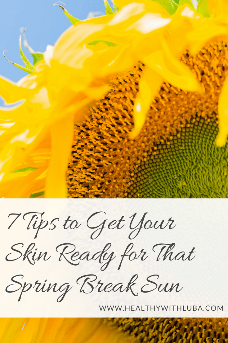 7 Tips to Get Your Skin Ready for that Spring Break Sun #sunprotection #skincare #skincaretips #springbreak #sunburn