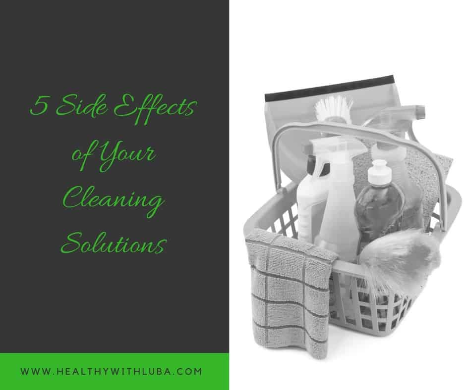 5 Side Effects of Your Cleaning Solutions