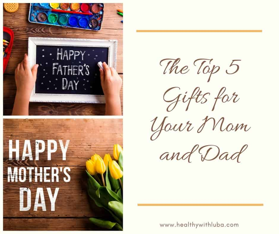 Top 5 Gifts for Your Mom and Dad