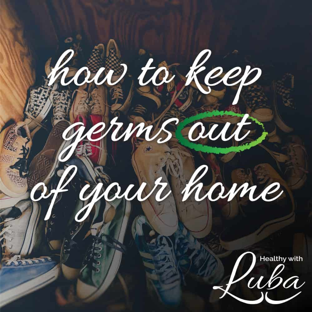 How to Keep Germs out of Your Home