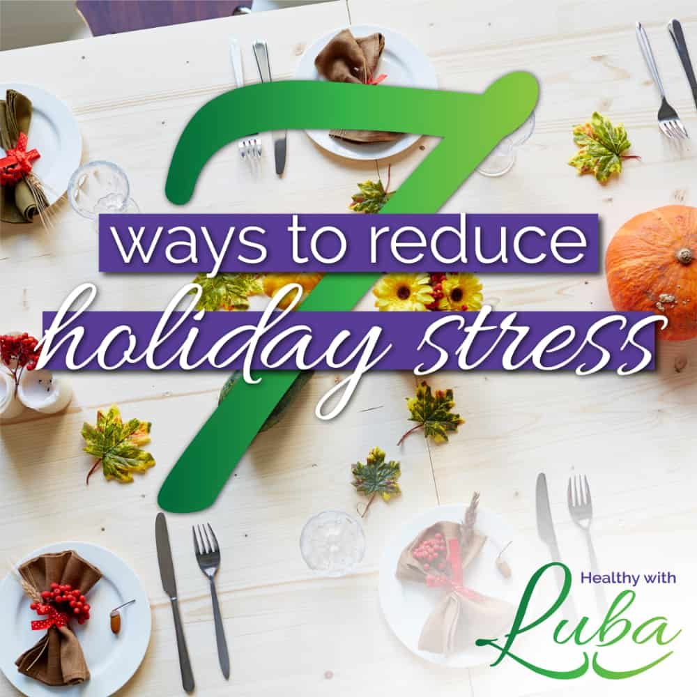7 ways to reduce holiday stress | #holidays #thanksgiving #giftgiving