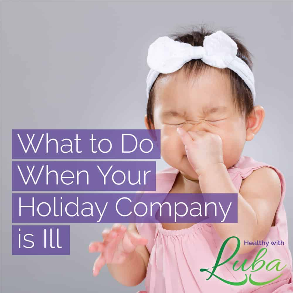 What to Do When Your Holiday Company Is Ill