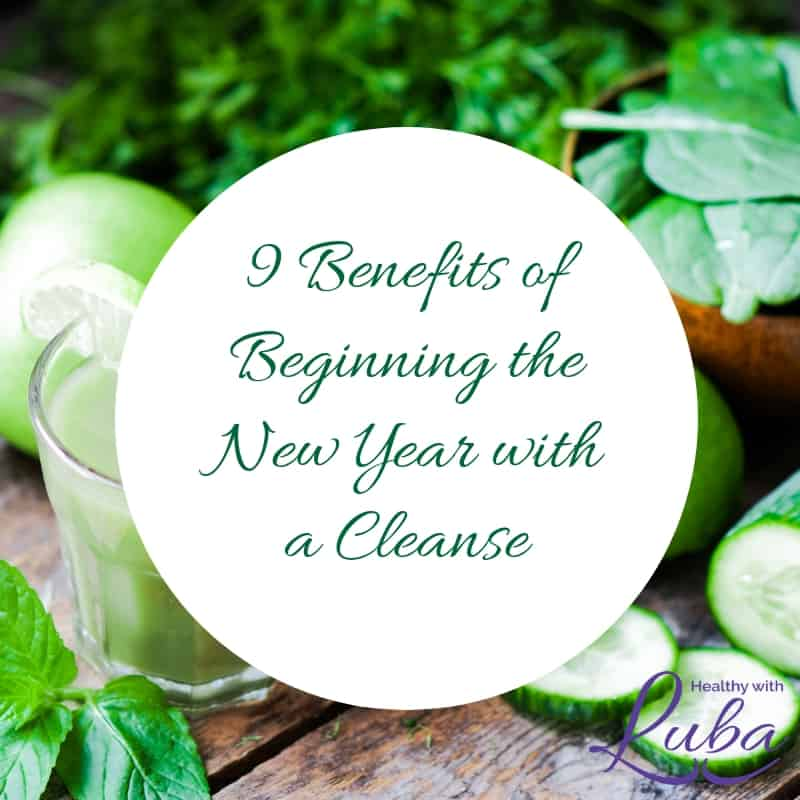 9 Benefits of Beginning the New Year with a Cleanse #detox #weightmanagement #wellness #NewYearsResolutions