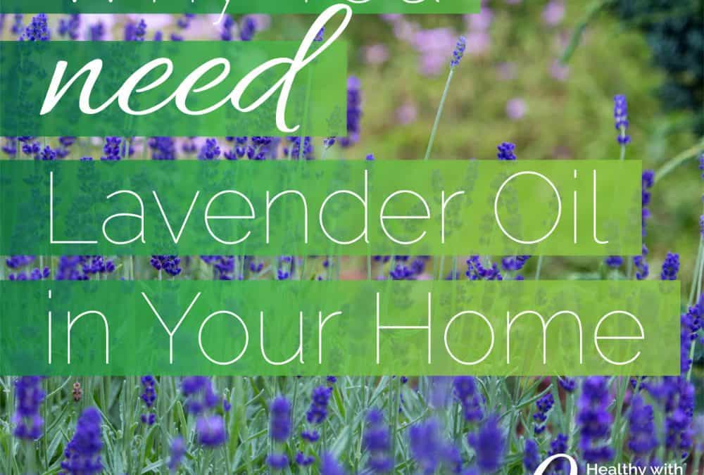 Why You Need Lavender Oil in Your Home