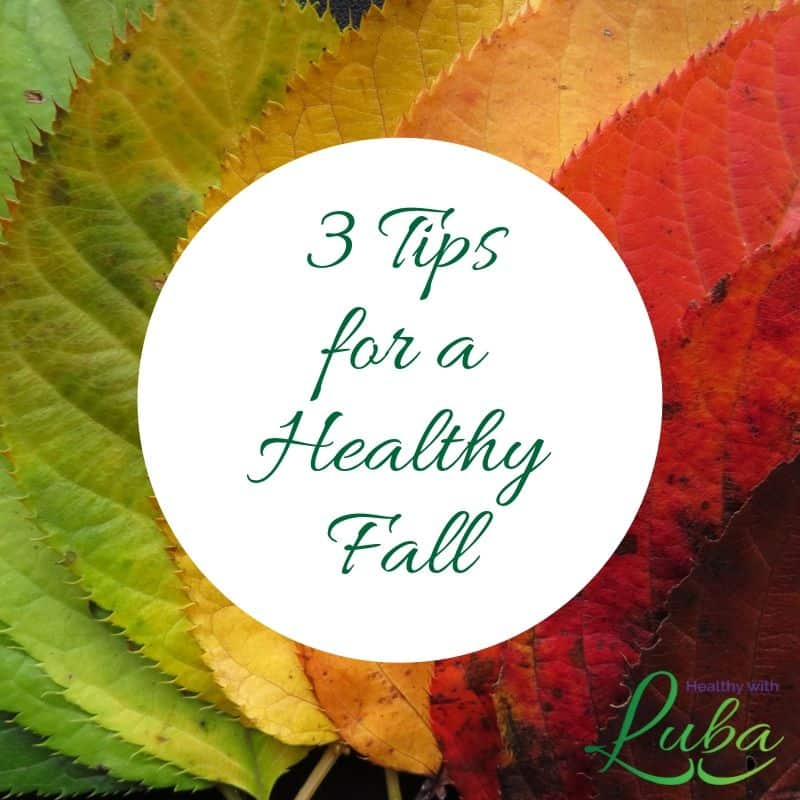 3 Tips for a Healthy Fall