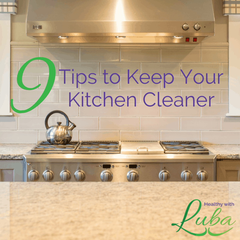 9 Tips to Keep Your Kitchen Cleaner