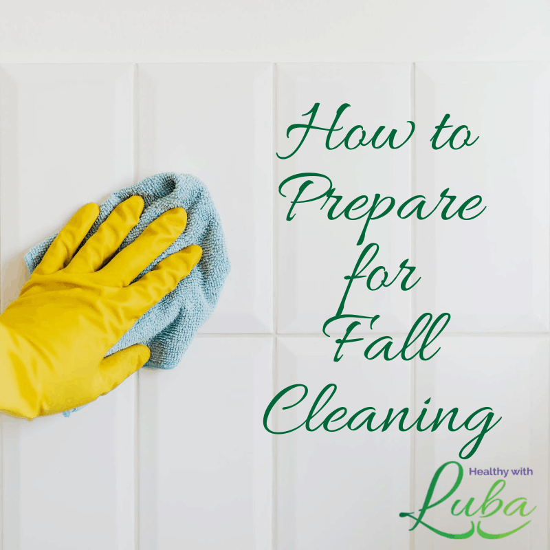 How to Prepare for Fall Cleaning
