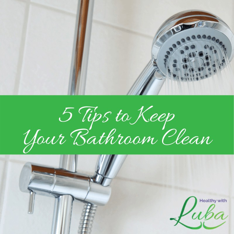 5 Tips to Keep Your Bathroom Clean