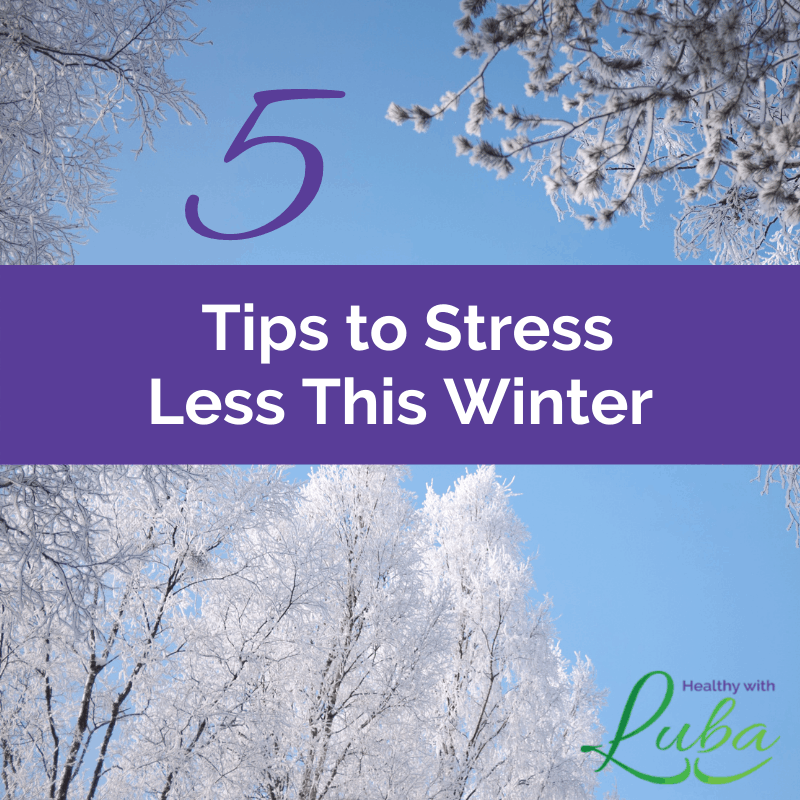5 Tips to Stress Less This Winter