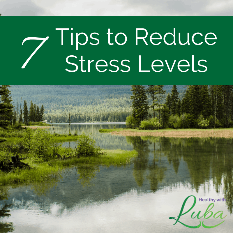 7 Tips to Reduce Stress Levels