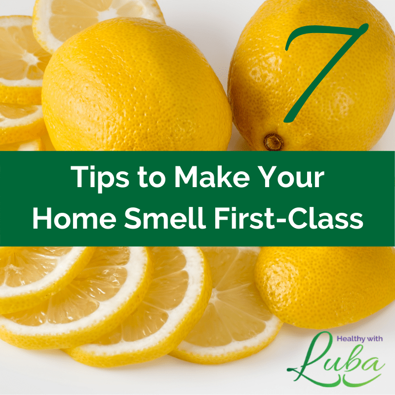 7 Tips to Make Your Home Smell First-Class