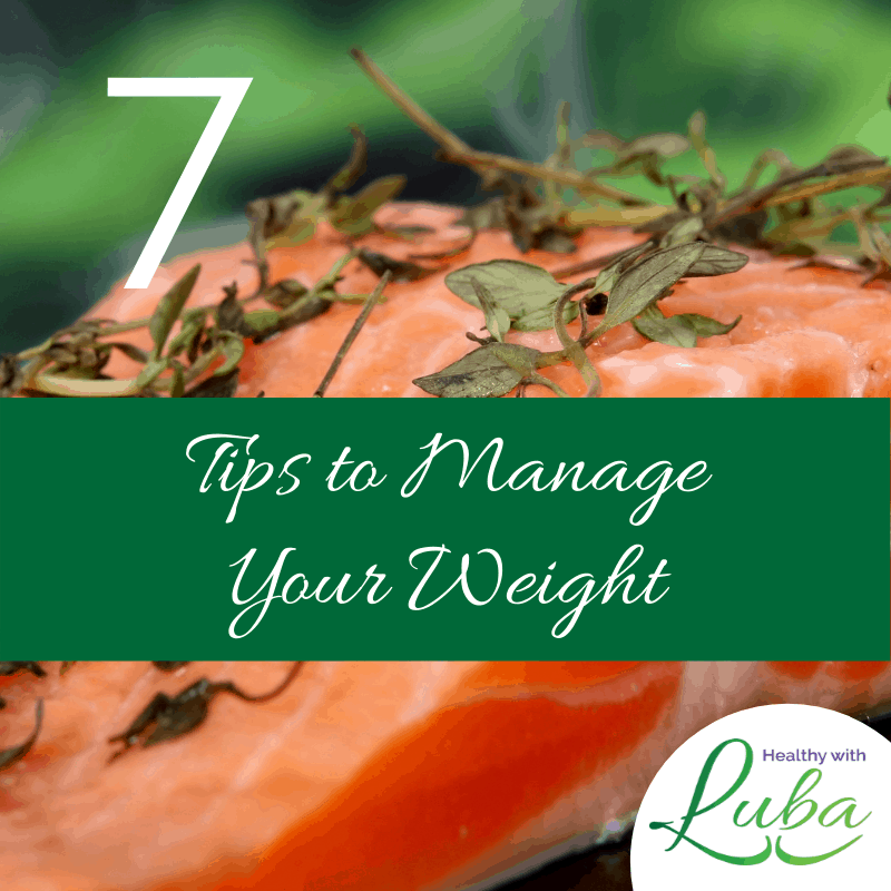 7 Tips to Manage Your Weight