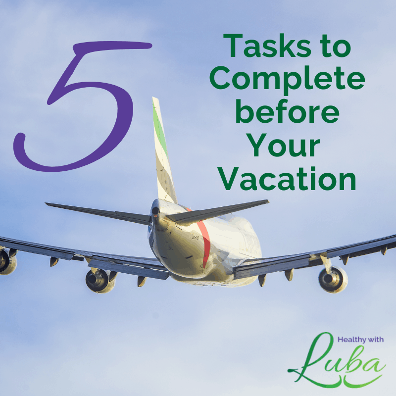 5 Tasks to Complete before Your Vacation